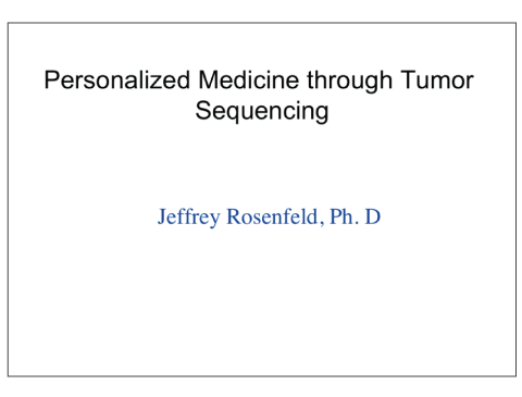 Personalized Medicine through Tumor Sequencing